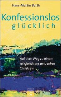 """Nicht nichts. Hans-Martin Barths Programm eines """"religionstranszendenten Christseins"""""""
