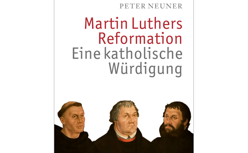 Rezension: Peter Neuner, Luthers Reformation