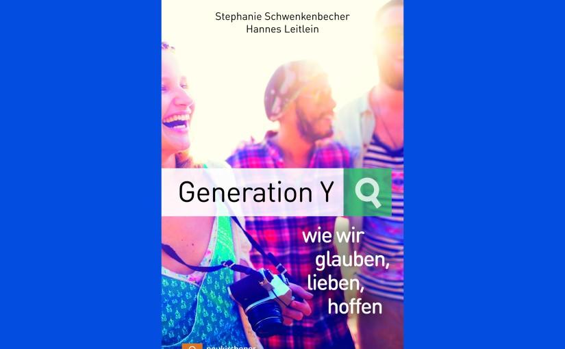 Vom Glauben, Lieben, Hoffen der GenerationY
