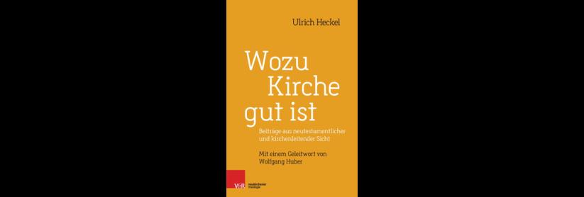 Rezension: Ulrich Heckel – Wozu Kirche gutist