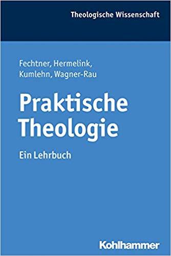 Rezension zu: Praktische Theologie. EinLehrbuch
