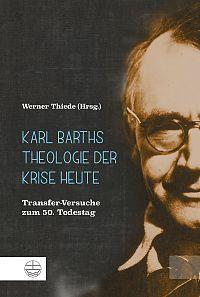 Rezension zu: Werner Thiede, Karl Barths  Theologie der KriseHeute