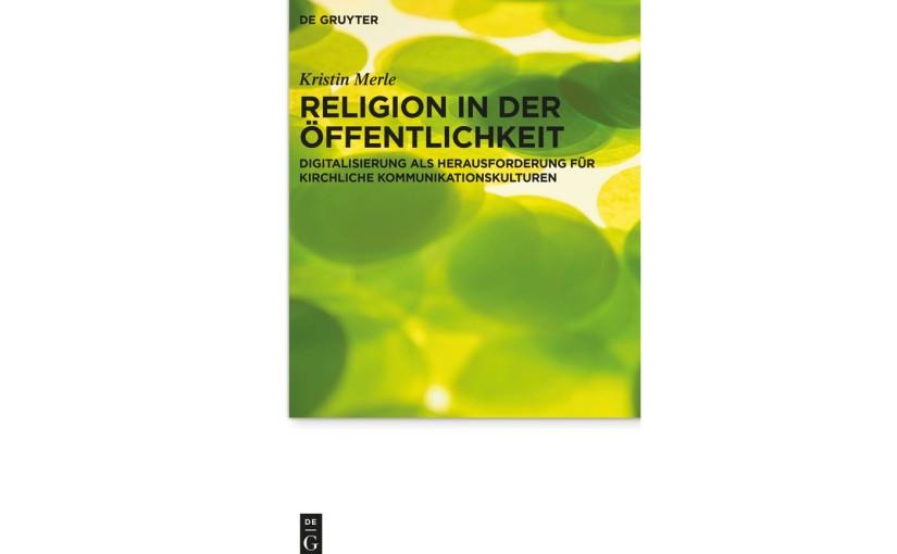 """Rezension zu: Kristin Merle, """"Religion in der Öffentlichkeit"""""""