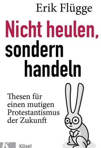 """Rezension zu: Erik Flügge, """"Nicht heulen, sondernhandeln"""""""